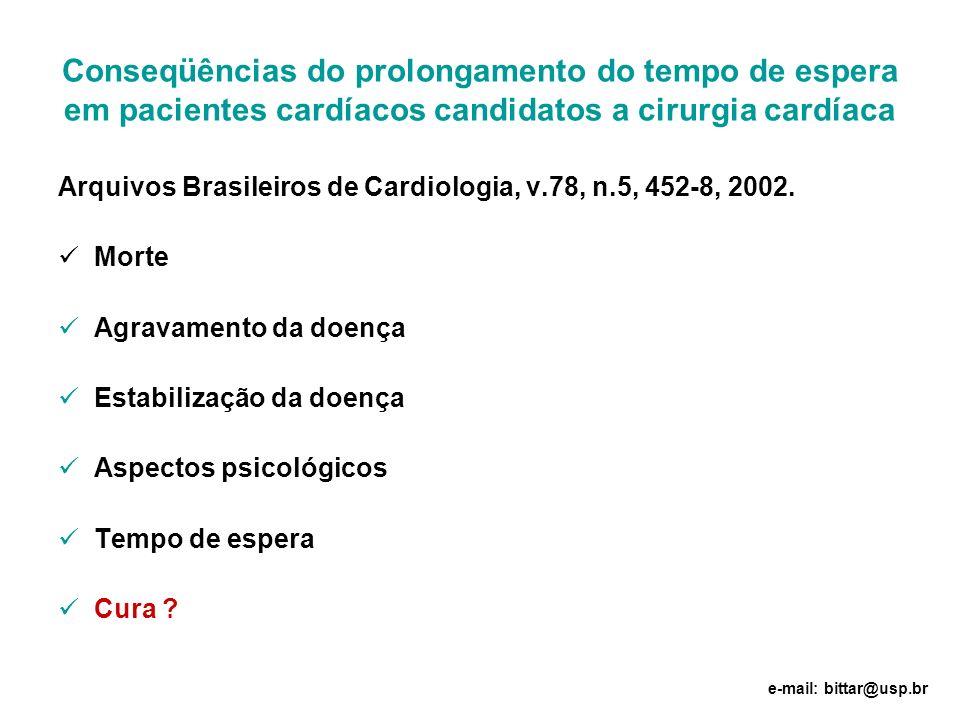 Conseqüências do prolongamento do tempo de espera em pacientes cardíacos candidatos a cirurgia cardíaca Arquivos Brasileiros de Cardiologia, v.78, n.5