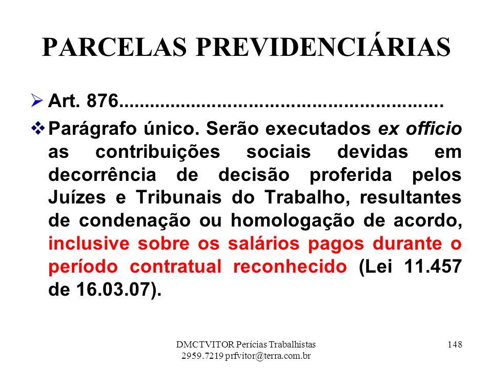 PARCELAS PREVIDENCIÁRIAS Art. 876.............................................................. Parágrafo único. Serão executados ex officio as contri