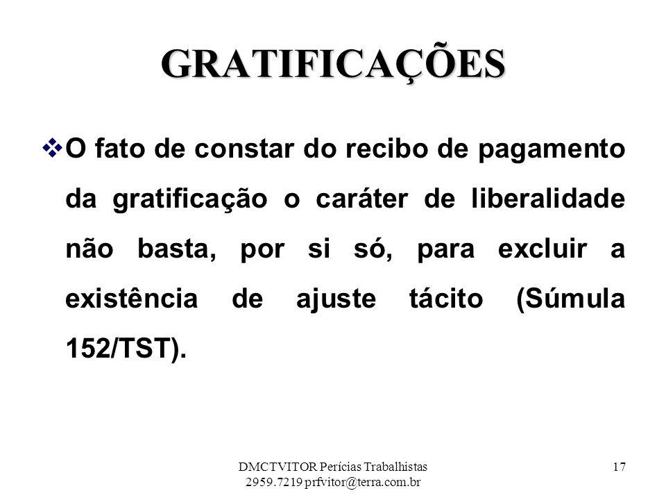 GRATIFICAÇÕES O fato de constar do recibo de pagamento da gratificação o caráter de liberalidade não basta, por si só, para excluir a existência de aj