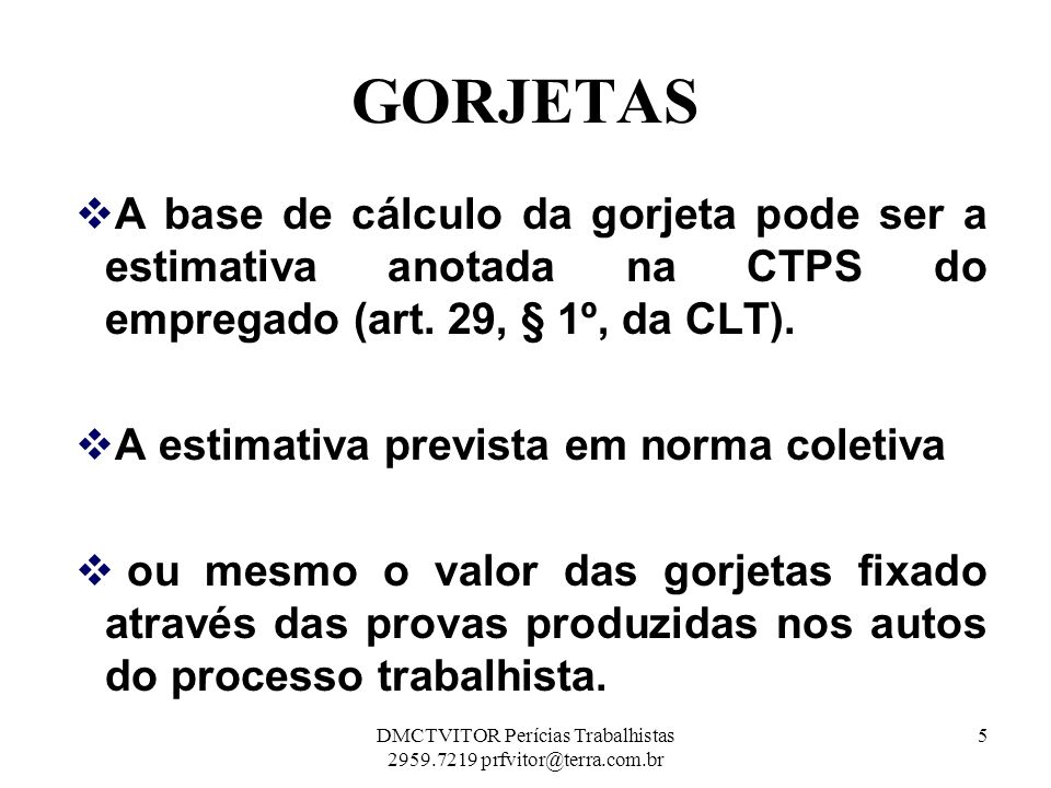 GRATIFICAÇÕES As gratificações ajustadas integram o salário (art.