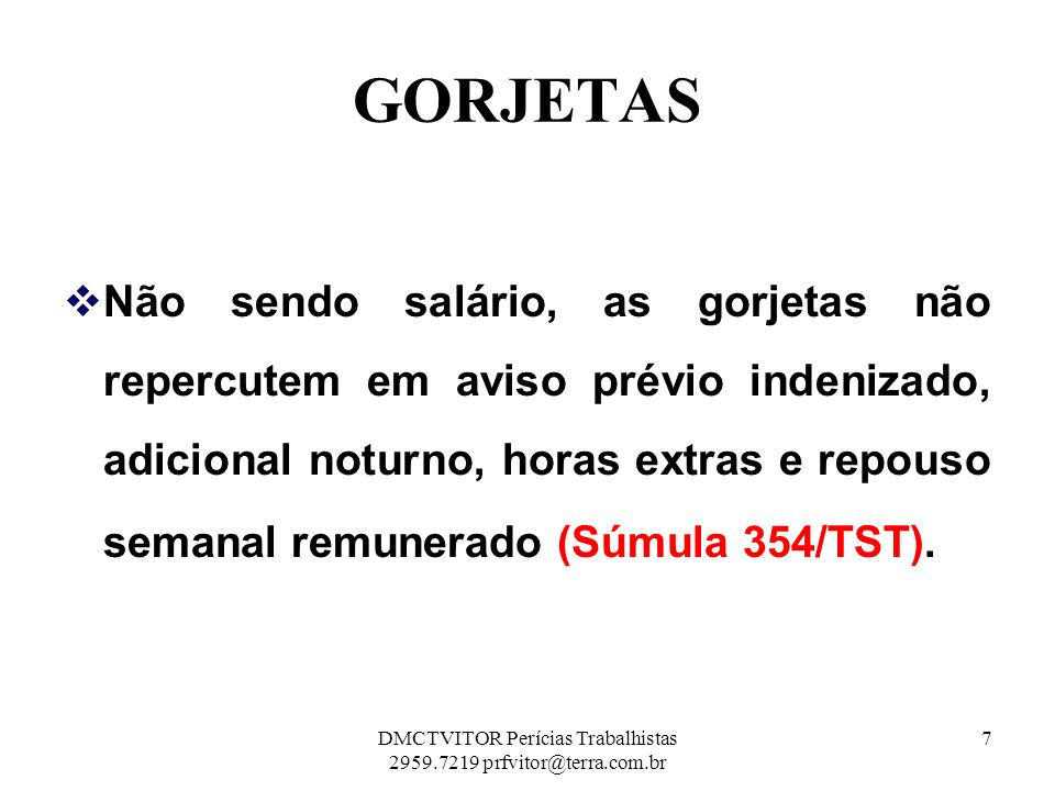 HORA EXTRA DE INTERVALO Assim se o empregado laborar 08 horas 1 HE de intervalo E assim sucessivamente 78DMCTVITOR Perícias Trabalhistas 2959.7219 prfvitor@terra.com.br