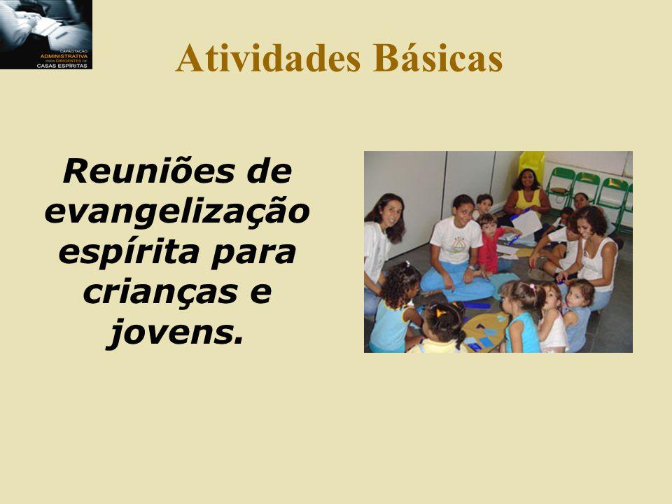 Atividades Básicas Reuniões de estudo, educação e prática da mediunidade.