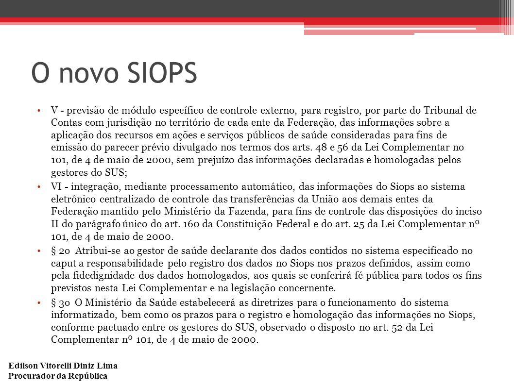 Edilson Vitorelli Diniz Lima Procurador da República O novo SIOPS V - previsão de módulo específico de controle externo, para registro, por parte do T