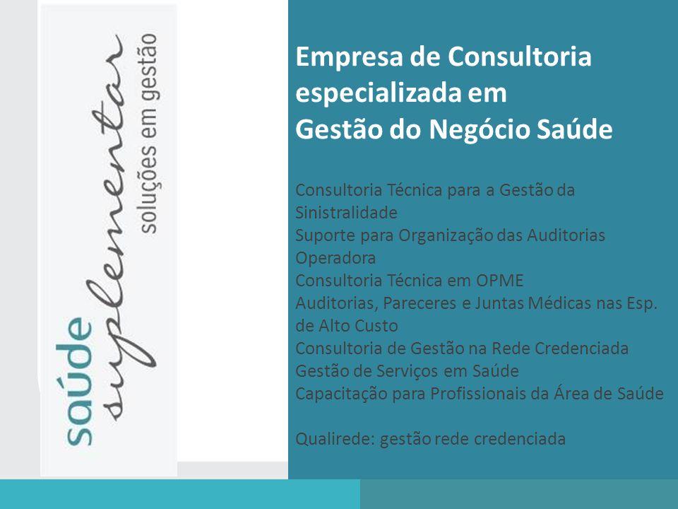 Empresa de Consultoria especializada em Gestão do Negócio Saúde Consultoria Técnica para a Gestão da Sinistralidade Suporte para Organização das Audit