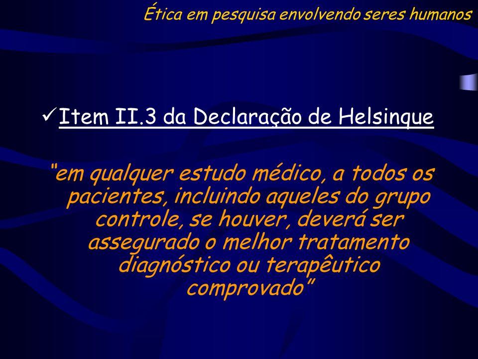 Item II.3 da Declaração de Helsinque em qualquer estudo médico, a todos os pacientes, incluindo aqueles do grupo controle, se houver, deverá ser asseg