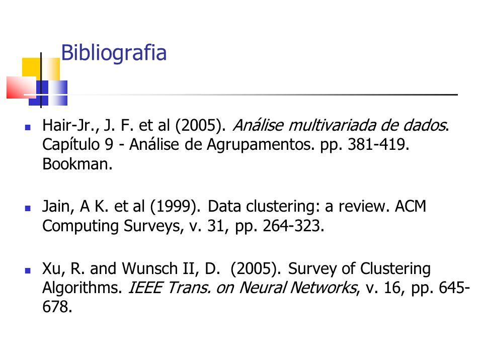 Bibliografia Hair-Jr., J. F. et al (2005). Análise multivariada de dados.