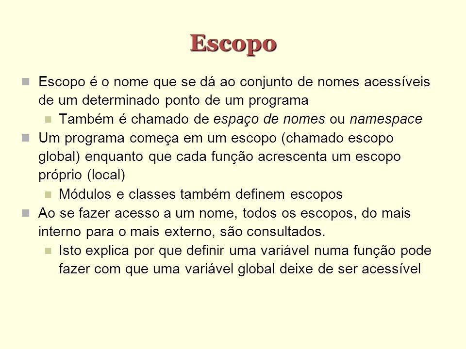 Escopo Escopo é o nome que se dá ao conjunto de nomes acessíveis de um determinado ponto de um programa Também é chamado de espaço de nomes ou namespa