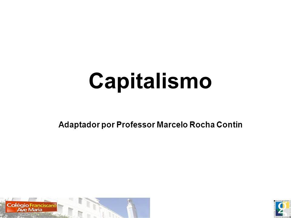 Capitalismo e Capital Capitalismo: é o modo de produção em que o capital, sob suas diferentes formas, é o principal meio de produção.