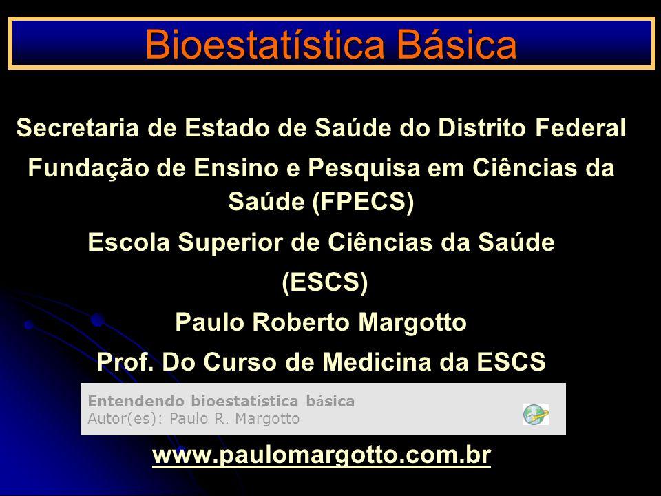 Bioestatística Básica Margotto, PR (ESCS)www.paulomargotto.com.br Teste de Fisher ou da Probabilidade Exata Usado para amostras pequenas Menos erro tipo I e II em relação ao qui-quadrado n 20 < 40 Ex.: a) célula da matriz de decisão com o valor 0 Suposição de uma determinada enzima em pessoas submetidas a uma reação sorológicaReaçãoEnzimaTotalPresenteAusente +516 -033 Total549 P = (a+b!) x (C=d!) x (a+c!) x (b+d!) n.