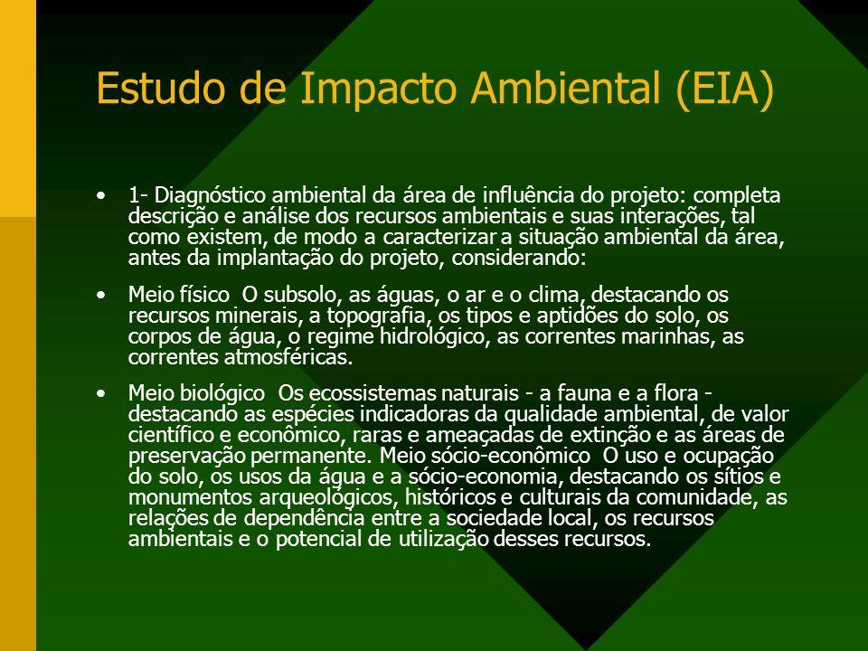 Estudo de Impacto Ambiental (EIA) 1- Diagnóstico ambiental da área de influência do projeto: completa descrição e análise dos recursos ambientais e su