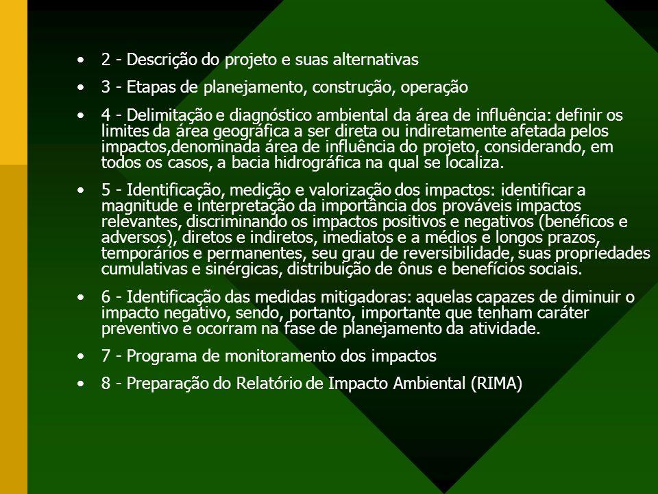 2 - Descrição do projeto e suas alternativas 3 - Etapas de planejamento, construção, operação 4 - Delimitação e diagnóstico ambiental da área de influ