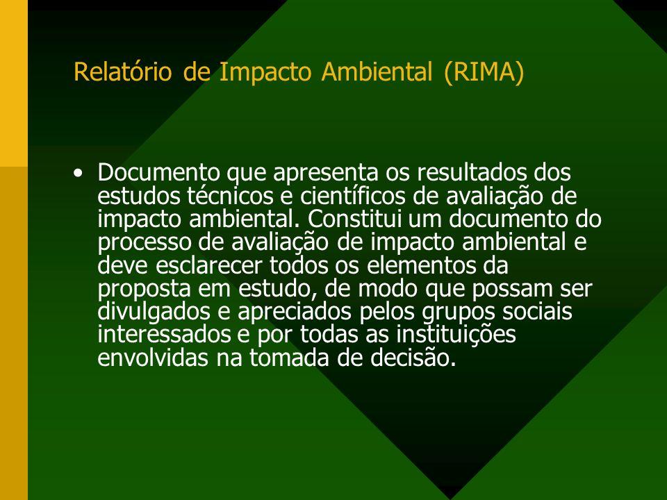 Relatório de Impacto Ambiental (RIMA) Documento que apresenta os resultados dos estudos técnicos e científicos de avaliação de impacto ambiental. Cons