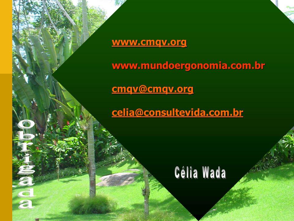 www.cmqv.org www.mundoergonomia.com.br cmqv@cmqv.org celia@consultevida.com.br