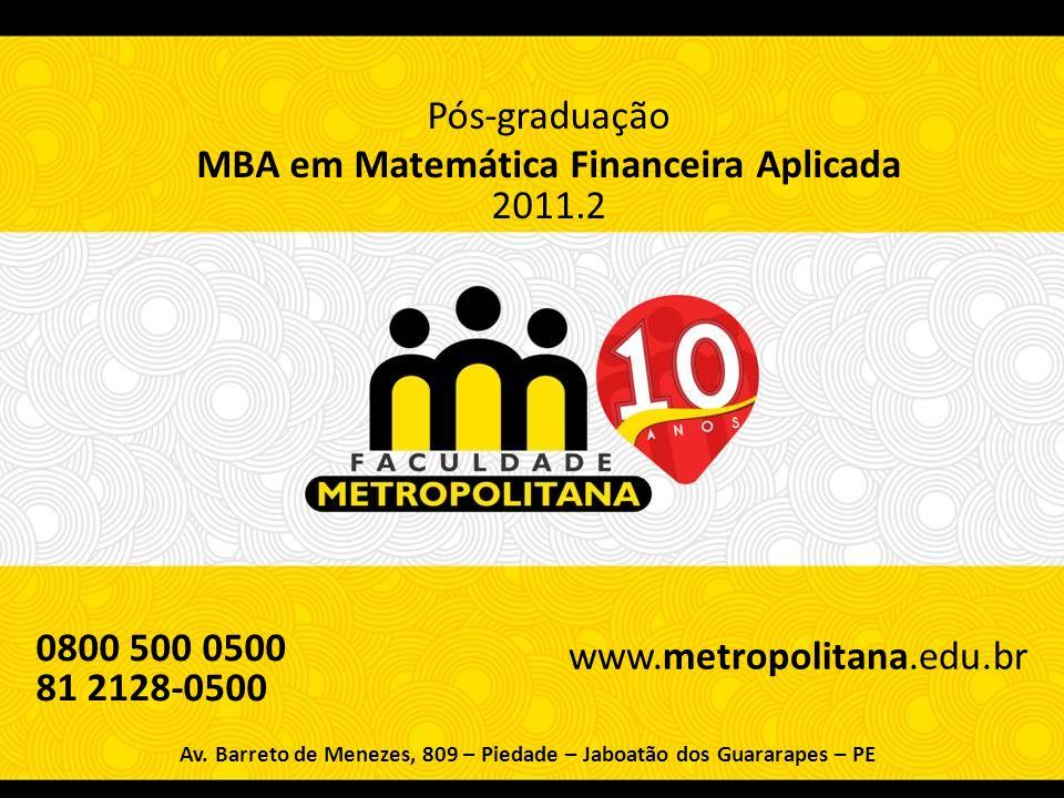 Pós-graduação MBA em Matemática Financeira Aplicada 2011.2 Av.