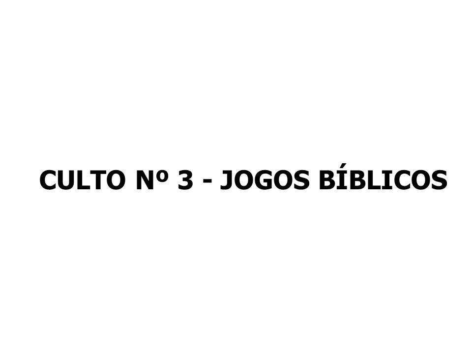 CULTO Nº 3 - JOGOS BÍBLICOS