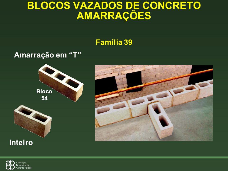 Inteiro Bloco 54 BLOCOS VAZADOS DE CONCRETO AMARRAÇÕES Amarração em T Família 39