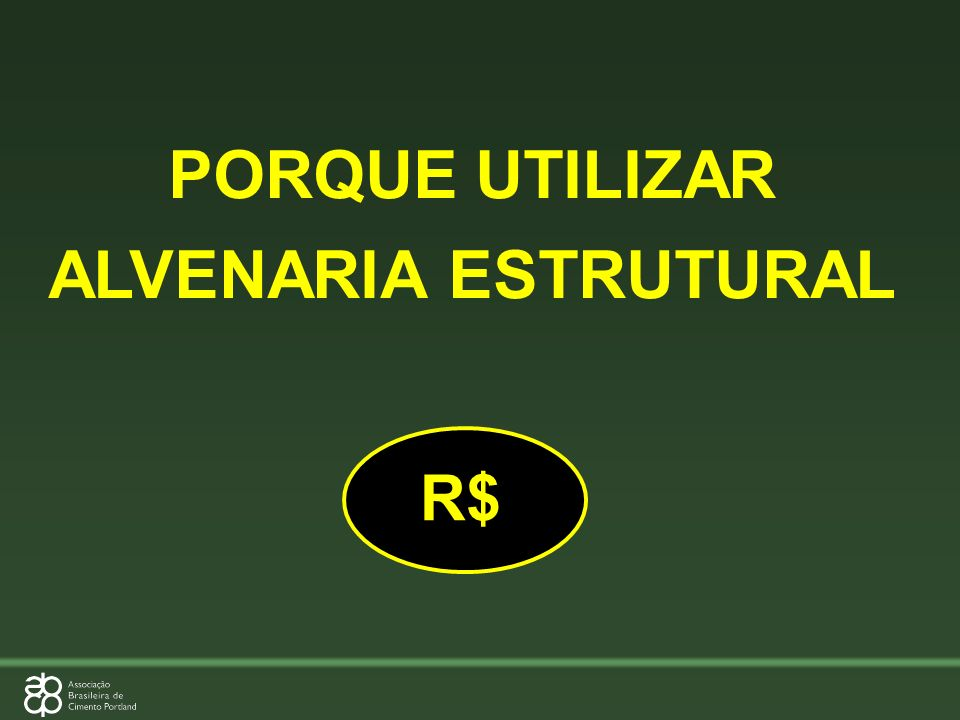 PORQUE UTILIZAR ALVENARIA ESTRUTURAL R$