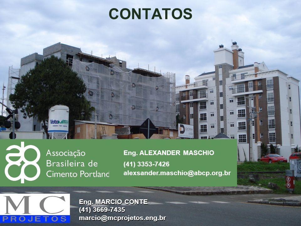 CONTATOS Eng. ALEXANDER MASCHIO (41) 3353-7426 alexsander.maschio@abcp.org.br Eng. MARCIO CONTE (41) 3669-7435 marcio@mcprojetos.eng.br