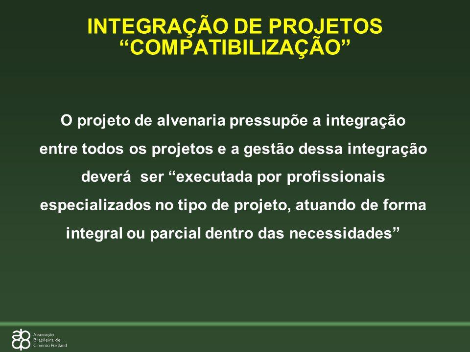 O projeto de alvenaria pressupõe a integração entre todos os projetos e a gestão dessa integração deverá ser executada por profissionais especializado