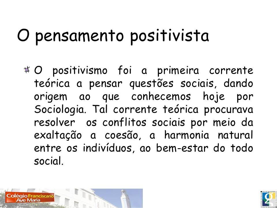 Positivismo Comte foi um pensador francês que além de fundar o positivismo, ficou conhecido como o sistematizador da sociologia.