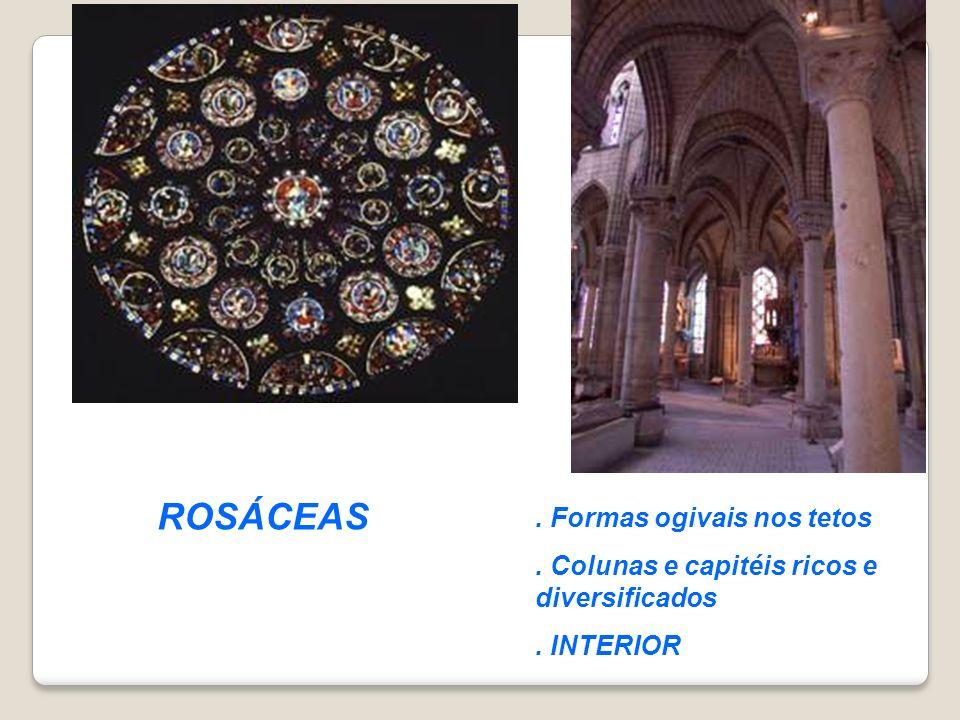 . Formas ogivais nos tetos. Colunas e capitéis ricos e diversificados. INTERIOR ROSÁCEAS