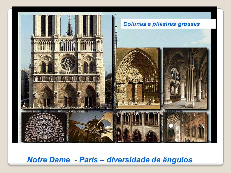 Notre Dame - Paris – diversidade de ângulos Colunas e pilastras grossas