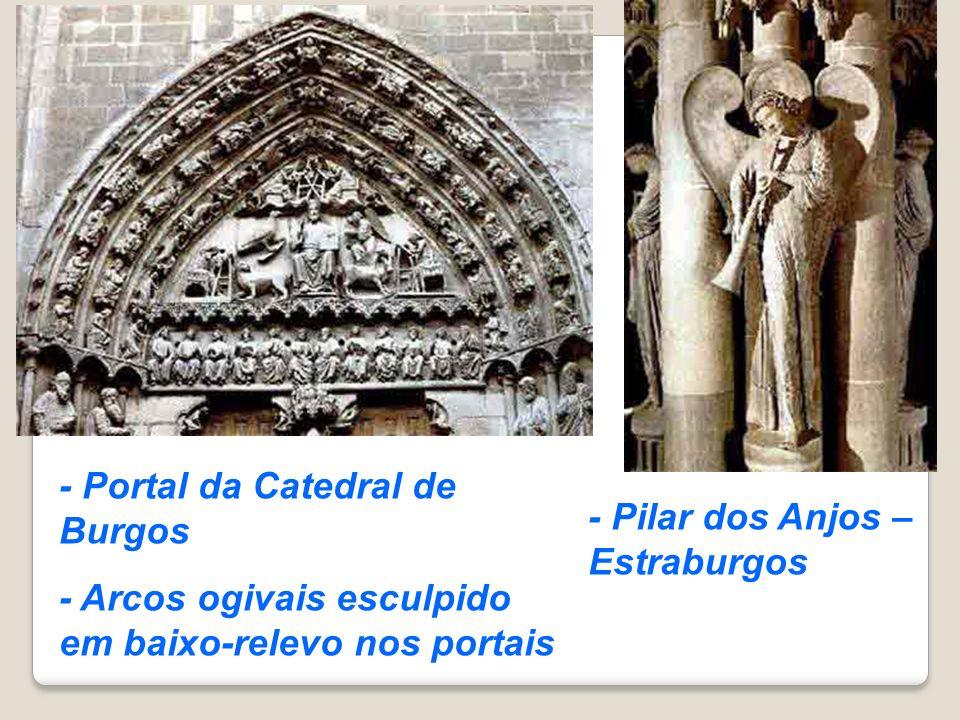 - Portal da Catedral de Burgos - Arcos ogivais esculpido em baixo-relevo nos portais - Pilar dos Anjos – Estraburgos
