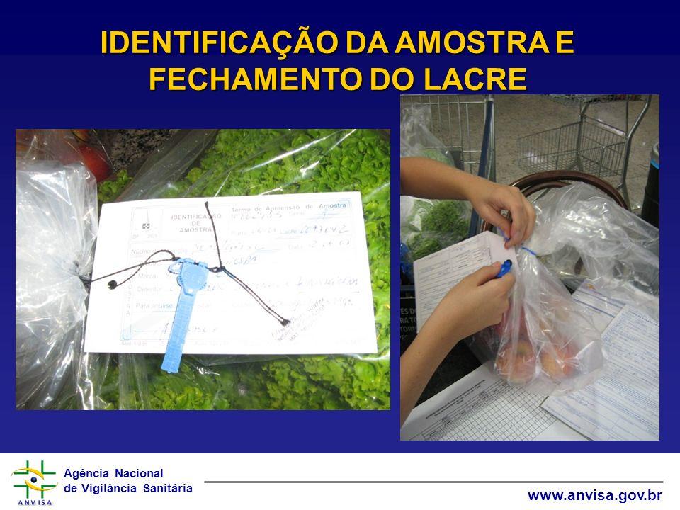 Agência Nacional de Vigilância Sanitária www.anvisa.gov.br IDENTIFICAÇÃO DA AMOSTRA E FECHAMENTO DO LACRE