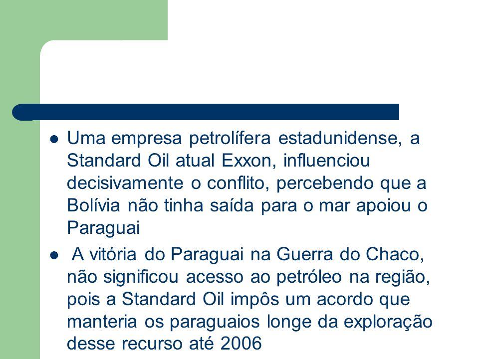 Uma empresa petrolífera estadunidense, a Standard Oil atual Exxon, influenciou decisivamente o conflito, percebendo que a Bolívia não tinha saída para