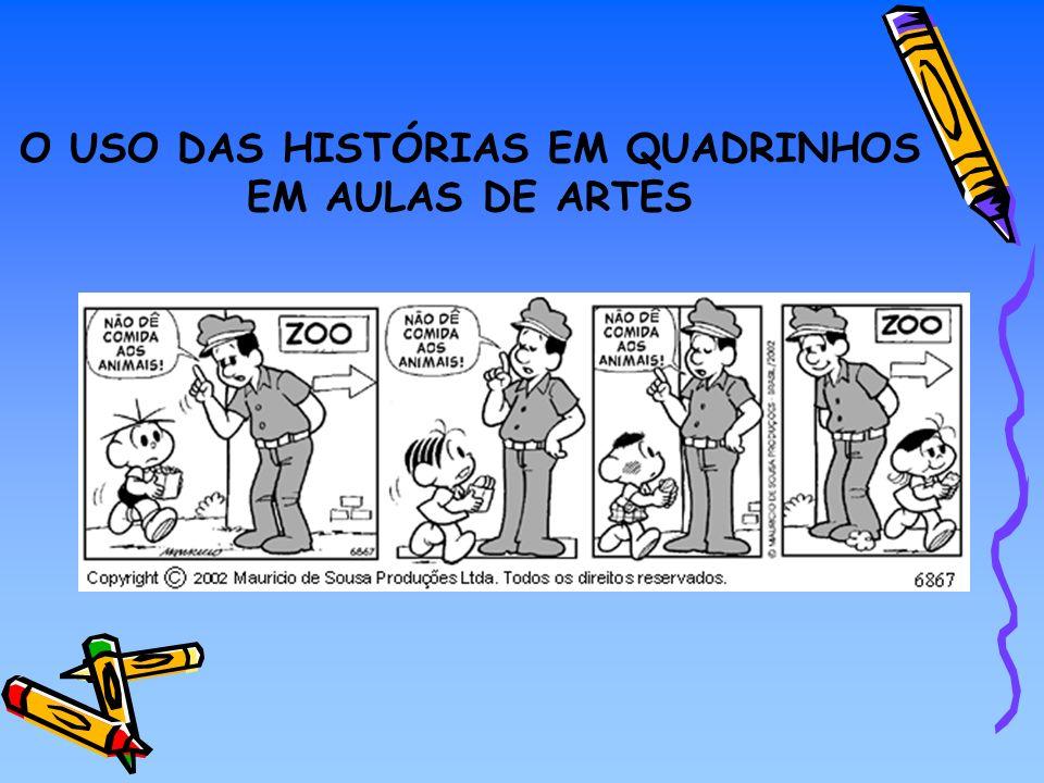 O USO DAS HISTÓRIAS EM QUADRINHOS EM AULAS DE ARTES