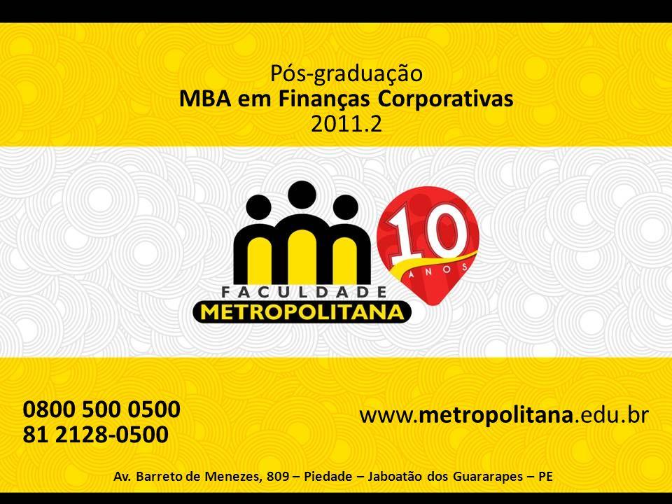 Pós-graduação MBA em Finanças Corporativas 2011.2 Av.