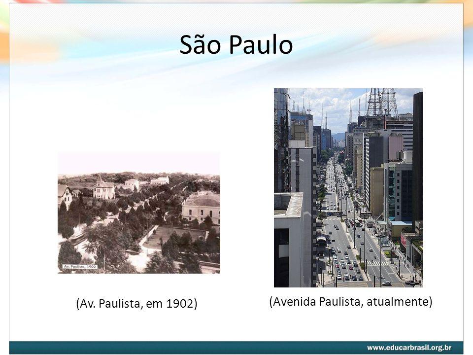 São Paulo (Av. Paulista, em 1902) (Avenida Paulista, atualmente)