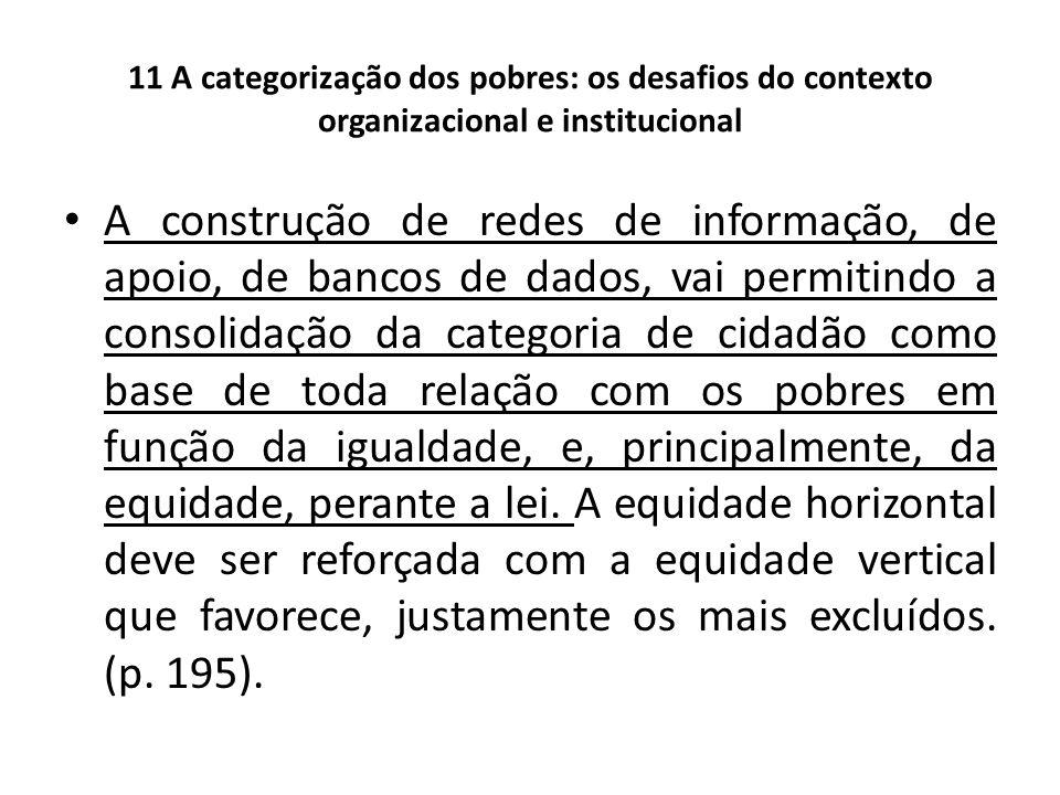 11 A categorização dos pobres: os desafios do contexto organizacional e institucional A construção de redes de informação, de apoio, de bancos de dado