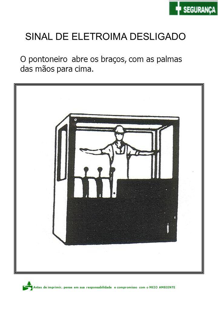Antes de imprimir, pense em sua responsabilidade e compromisso com o meio ambiente Elaboração: Claudio F.P. dos Santos O pontoneiro abre os braços, co
