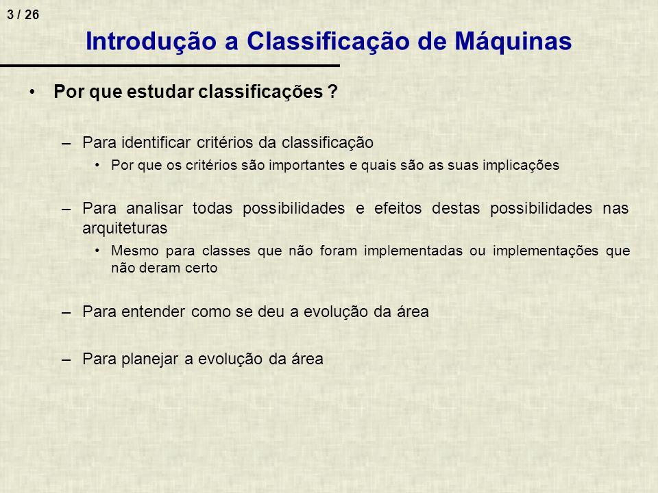 3 / 26 Introdução a Classificação de Máquinas Por que estudar classificações ? –Para identificar critérios da classificação Por que os critérios são i