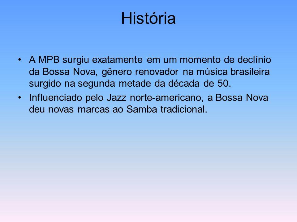 História A MPB surgiu exatamente em um momento de declínio da Bossa Nova, gênero renovador na música brasileira surgido na segunda metade da década de