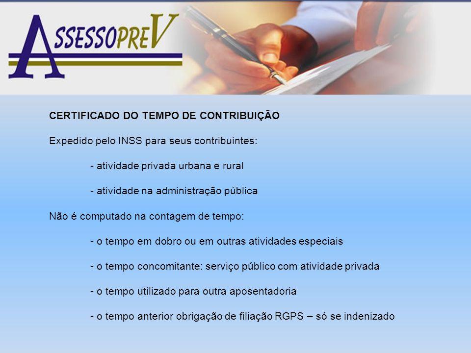 CERTIFICADO DO TEMPO DE CONTRIBUIÇÃO Expedido pelo INSS para seus contribuintes: - atividade privada urbana e rural - atividade na administração públi