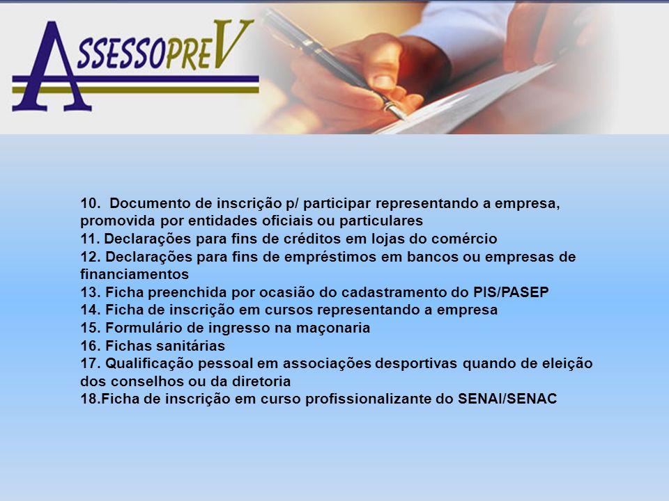 10. Documento de inscrição p/ participar representando a empresa, promovida por entidades oficiais ou particulares 11. Declarações para fins de crédit