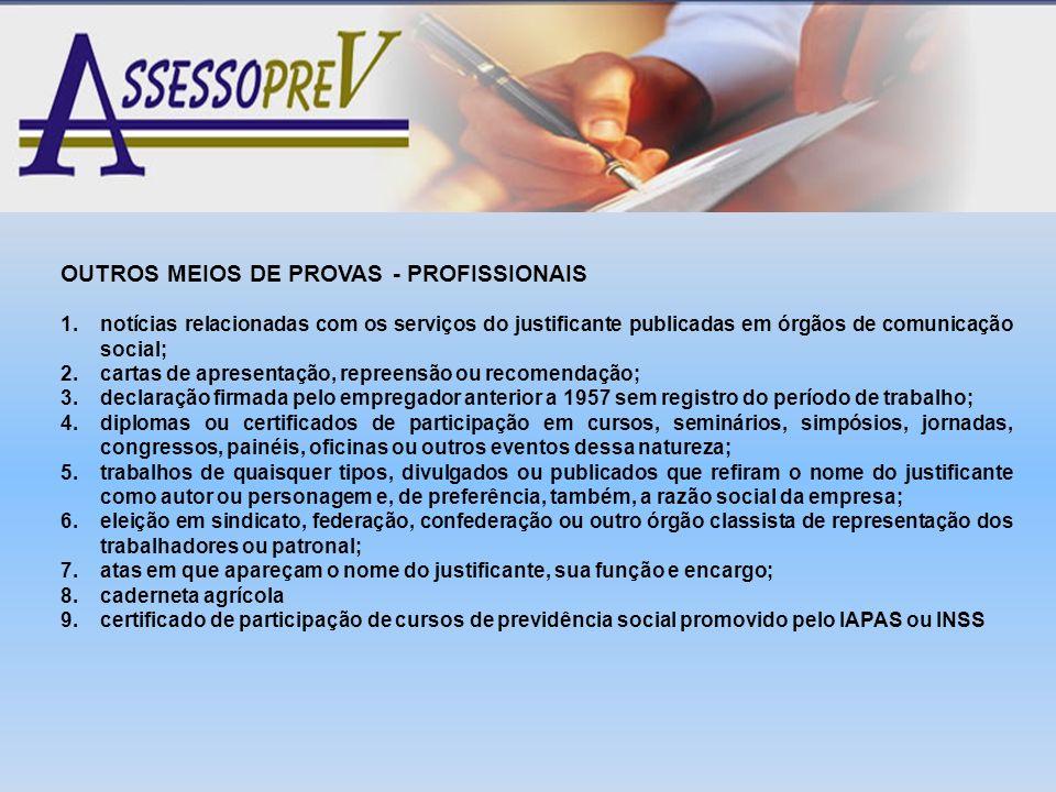 OUTROS MEIOS DE PROVAS - PROFISSIONAIS 1.notícias relacionadas com os serviços do justificante publicadas em órgãos de comunicação social; 2.cartas de