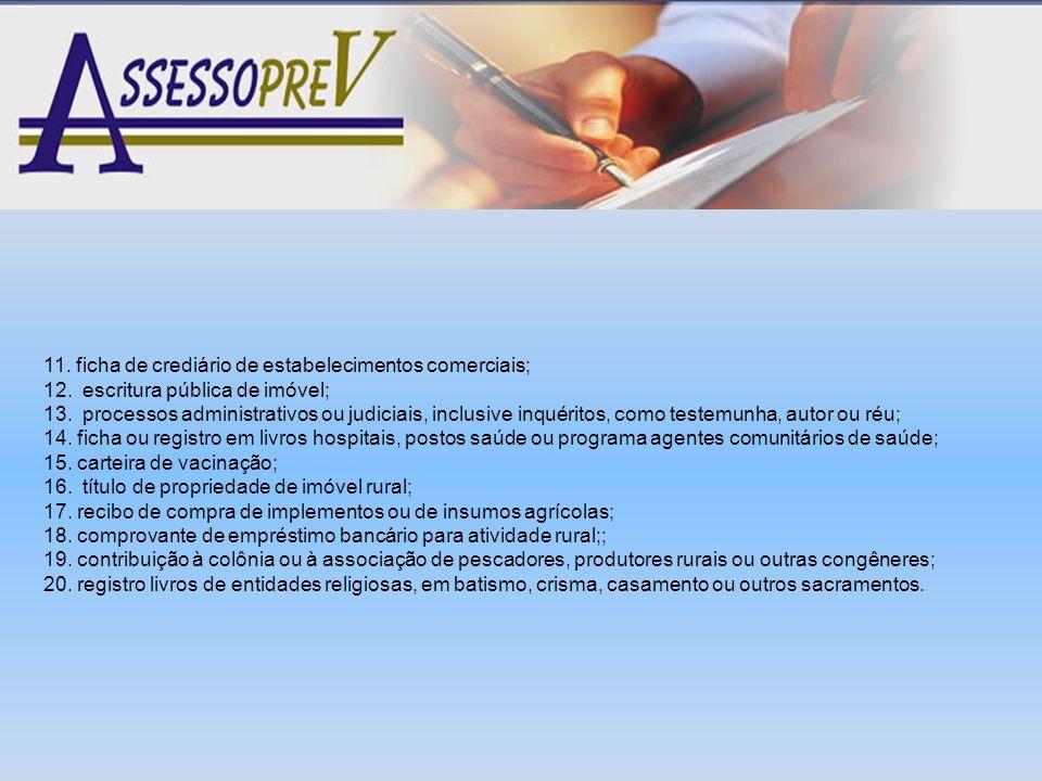 11. ficha de crediário de estabelecimentos comerciais; 12. escritura pública de imóvel; 13. processos administrativos ou judiciais, inclusive inquérit