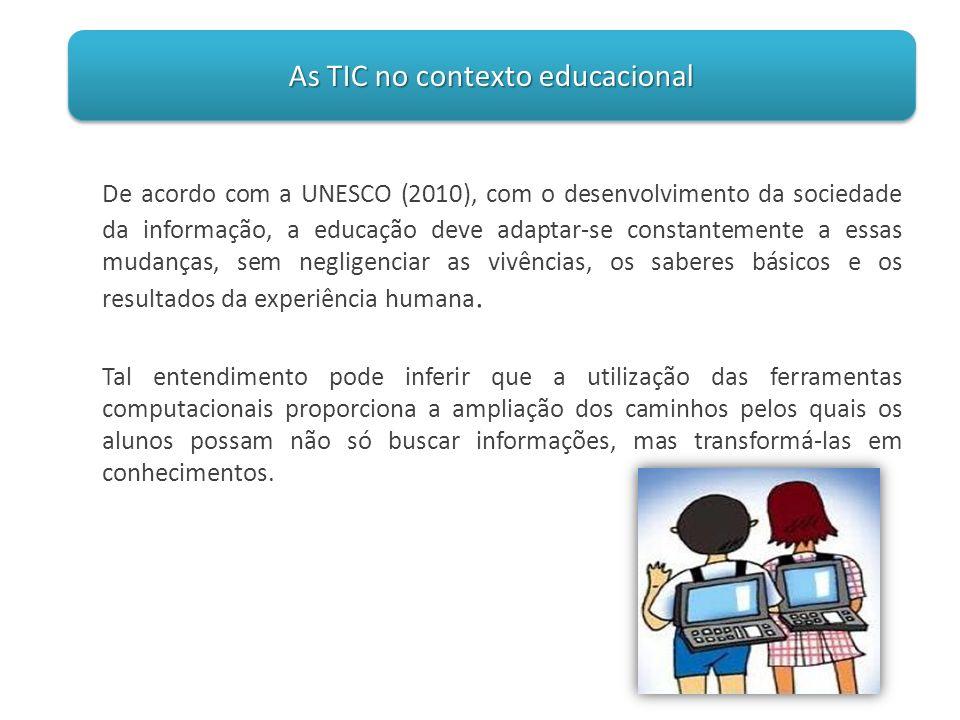 De acordo com a UNESCO (2010), com o desenvolvimento da sociedade da informação, a educação deve adaptar-se constantemente a essas mudanças, sem negli