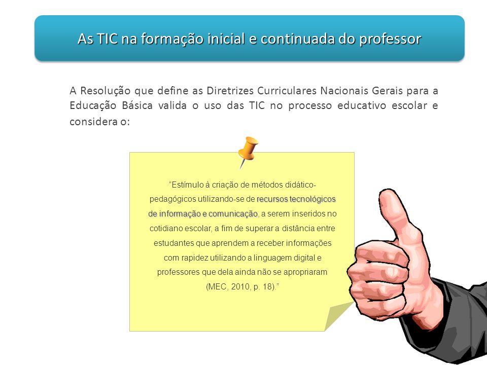 PNE 2001 – 2010 - Estabelece metas e ações voltadas para o uso e disseminação das TIC nos processos pedagógicos escolares em todos níveis de ensino.
