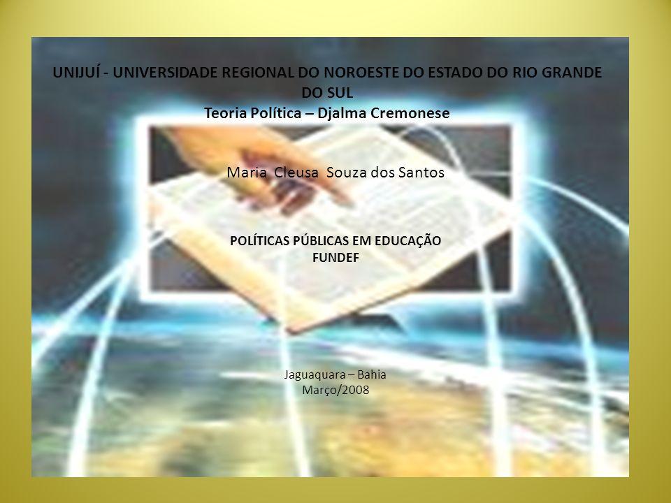 UNIJUÍ - UNIVERSIDADE REGIONAL DO NOROESTE DO ESTADO DO RIO GRANDE DO SUL Teoria Política – Djalma Cremonese Maria Cleusa Souza dos Santos POLÍTICAS P