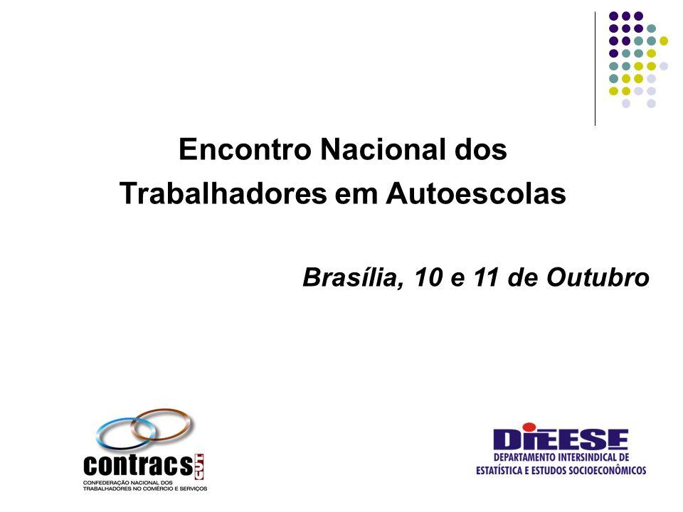 Encontro Nacional dos Trabalhadores em Autoescolas Brasília, 10 e 11 de Outubro
