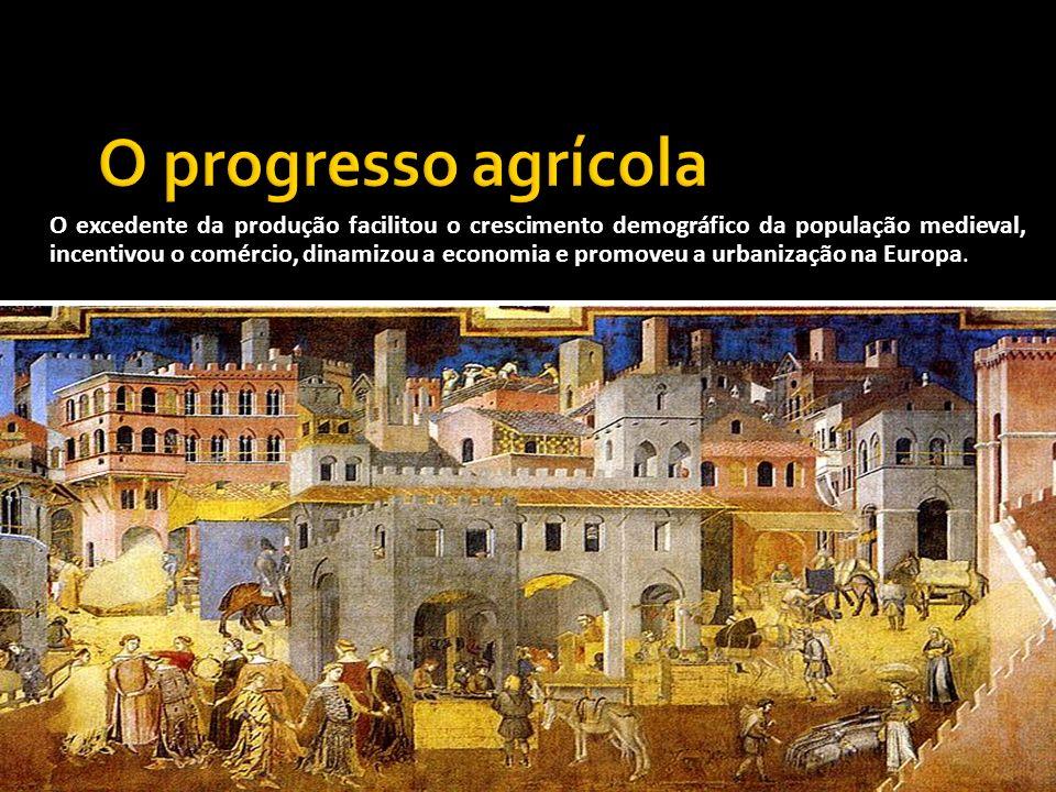 O excedente da produção facilitou o crescimento demográfico da população medieval, incentivou o comércio, dinamizou a economia e promoveu a urbanizaçã