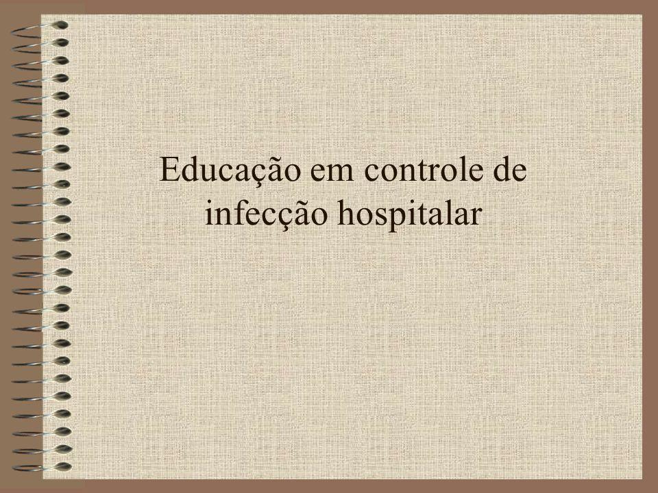 Educação em controle de infecção hospitalar