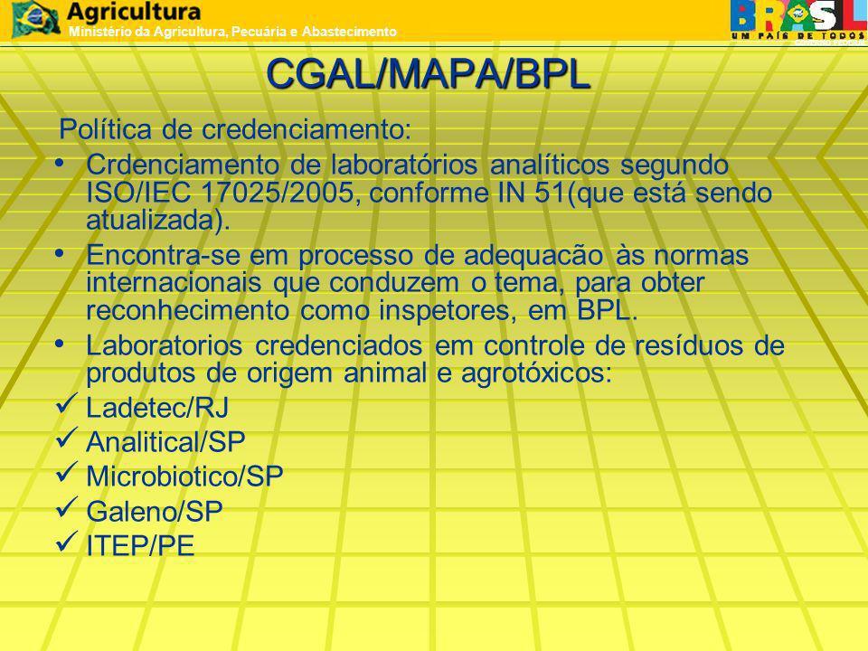CGAL/MAPA/BPL Política de credenciamento: Crdenciamento de laboratórios analíticos segundo ISO/IEC 17025/2005, conforme IN 51(que está sendo atualizad