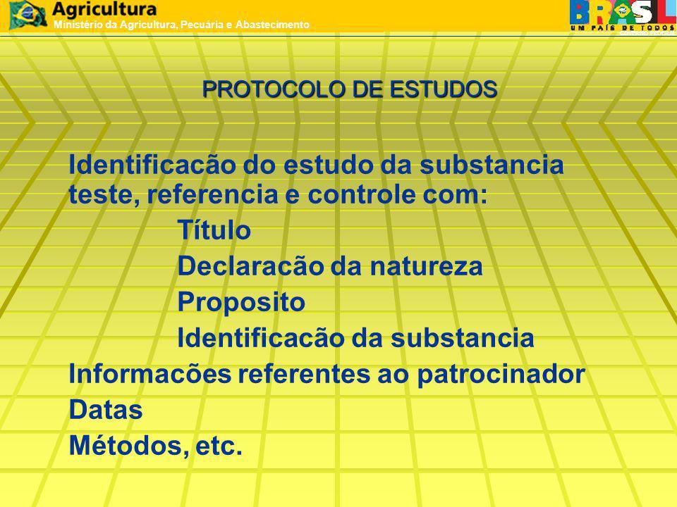 PROTOCOLO DE ESTUDOS Identificacão do estudo da substancia teste, referencia e controle com: Título Declaracão da natureza Proposito Identificacão da