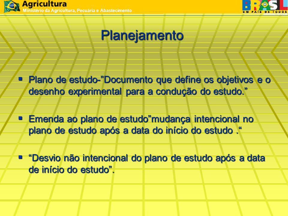 Planejamento Plano de estudo-Documento que define os objetivos e o desenho experimental para a condução do estudo. Plano de estudo-Documento que defin