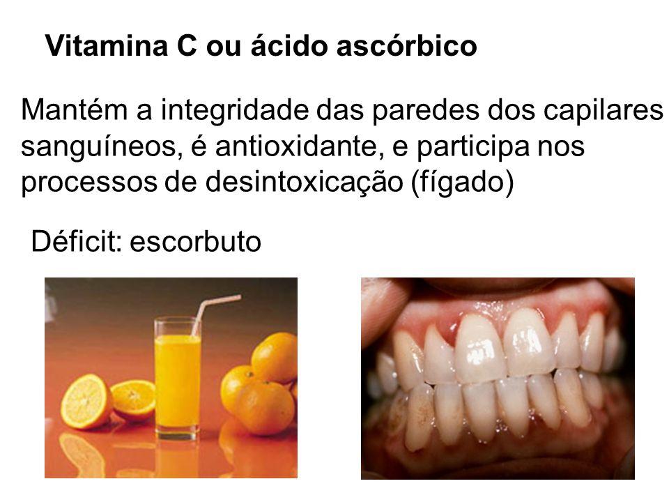 Vitamina C ou ácido ascórbico Mantém a integridade das paredes dos capilares sanguíneos, é antioxidante, e participa nos processos de desintoxicação (